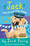 Jack and Police Dog Rebel (0440864690) by Finney, Patricia