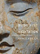 Buddhist Meditation: Tranquility, Imagination and Insight
