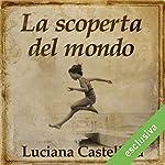 La scoperta del mondo | Luciana Castellina