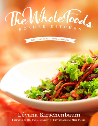 The Whole Foods Kosher Kitchen by Levana Kirschenbaum