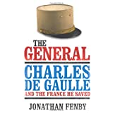 The General: Charles De Gaulle and the France He Savedby Jonathan Fenby