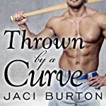 Thrown by a Curve: Play by Play, Book 5 (       UNABRIDGED) by Jaci Burton Narrated by Lucy Malone