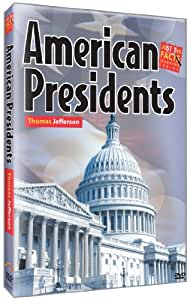 Just the Facts: American Presidents: Thomas Jefferson