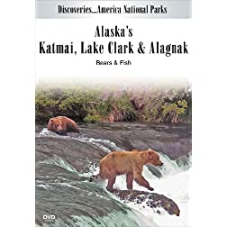 Discoveries...America National Parks: Alaska's Katmai, Lake Clark & Alagnak, Bears & Fish