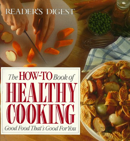 The How-To Book of Healthy Cooking, Reader's Digest Editors
