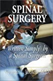 Spinal Surgery Written Simply by a Spinal Surgeon