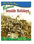Victorian Seaside Holidays  (Life in...
