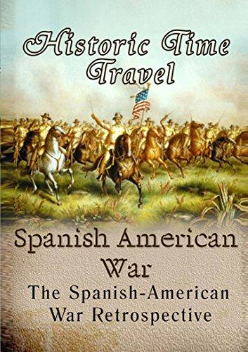 Historic Time Travel Spanish American War