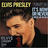 Elvis Presley It's Now Or Never