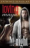 Loving Maya (Entwined Book 4)