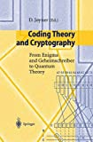 img - for Coding Theory and Cryptography: From Enigma and Geheimschreiber to Quantum Theory book / textbook / text book