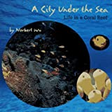 img - for A City Under the Sea: Life in a Coral Reef book / textbook / text book