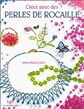 echange, troc Marie-Hélène Zech - Créer avec des perles de rocaille