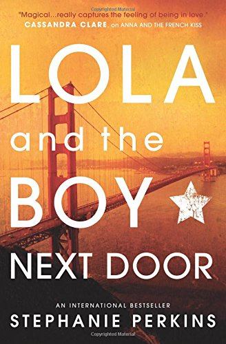 Lola and the Boy Next Door (Anna & the French Kiss 2)