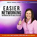 Easier Networking for the Introvert and Socially Reluctant: A 4-Step Guide That's Natural, Stress-Free and Gets Results Audiobook by Dorothy Tannahill-Moran, Kevin Kermes Narrated by Lori J. Moran