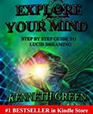 Explore Your Mind - Step By Step Guide To Lucid Dreaming