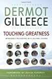 Touching Greatness: Memorable Encounters With Golfing Legends