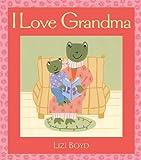 I Love Grandma: Super Sturdy Picture Books