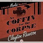 No Coffin for the Corpse | Clayton Rawson