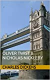 Image of Oliver Twist & Nicholas Nickleby (Charles Dickens Classic Books Book 2)