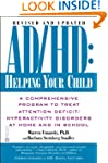AD/HD: Helping Your Child: A Comprehe...