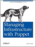 Managing Infrastructure with Puppet