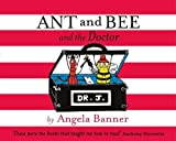 Angela Banner Ant and Bee and the Doctor