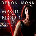 Magic in the Blood: Allie Beckstrom Series, Book 2 Audiobook by Devon Monk Narrated by Emily Durante
