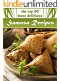 Samosas: The Top 50 Most Delicious Samosa Recipes - Tasty Little Indian Snacks (Recipe Top 50's Book 33) (English Edition)