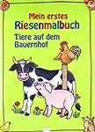 Mein erstes Riesenmalbuch: Tiere auf...