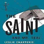 The Saint and Mr Teal: The Saint, Book 10 | Leslie Charteris