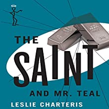 The Saint and Mr Teal: The Saint, Book 10 (       UNABRIDGED) by Leslie Charteris Narrated by John Telfer