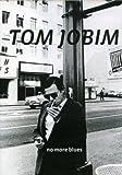 Tom Jobim: No More Blues