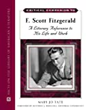 Critical Companion to F. Scott Fitzgerald: A Literary Reference to His Life And Work
