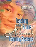 Teaching to the Brains Natural Learning Systems