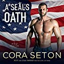 A SEAL's Oath Audiobook by Cora Seton Narrated by Eric G. Dove