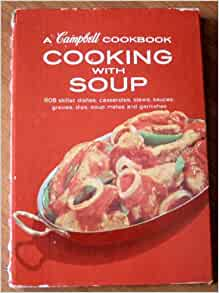 cooking with soup a campbell cookbook campbell soup company