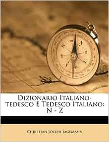 Dizionario italiano tedesco e tedesco italiano n z christian