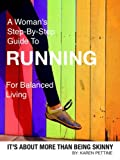 A Womans Step-By-Step Guide To Running For Balanced Living: Its About More Than Being Skinny