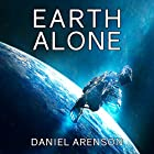 Earth Alone: Earthrise, Book 1 Audiobook by Daniel Arenson Narrated by Jeffrey Kafer