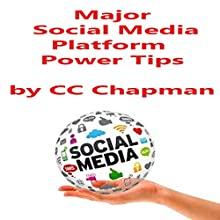 Major Social Media Platform Power Tips Audiobook by CC Chapman Narrated by CC Chapman