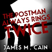 The Postman Always Rings Twice (       UNABRIDGED) by James M. Cain Narrated by Stanley Tucci