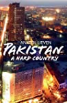 Pakistan: A Hard Country: A Hard Country