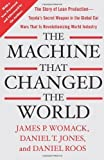 img - for The Machine That Changed the World: The Story of Lean Production-- Toyota's Secret Weapon in the Global Car Wars That Is Now Revolutionizing World Industry by James P. Womack (Mar 13 2007) book / textbook / text book