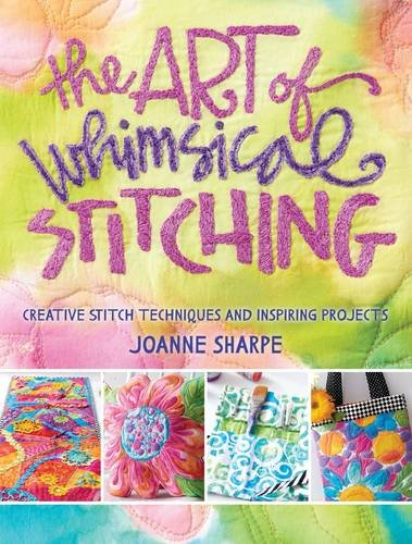 Read About The Art of Whimsical Stitching: Creative Stitch Techniques and Inspiring Projects