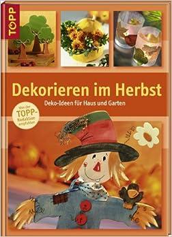 Dekorieren im Herbst: unknown: 9783772452680: Amazon.com: Books