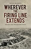 img - for Wherever the Firing Line Extends: Ireland and the Western Front book / textbook / text book