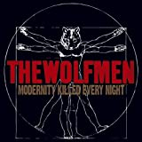 Modernity Killed Every Nightby The Wolfmen