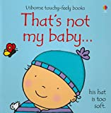 Fiona Watt That's Not My Baby... (Boy) (Usborne Touchy-Feely Board Books)