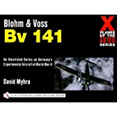 Blohm & Voss Bv 141 (X Planes of the Third Reich Series)